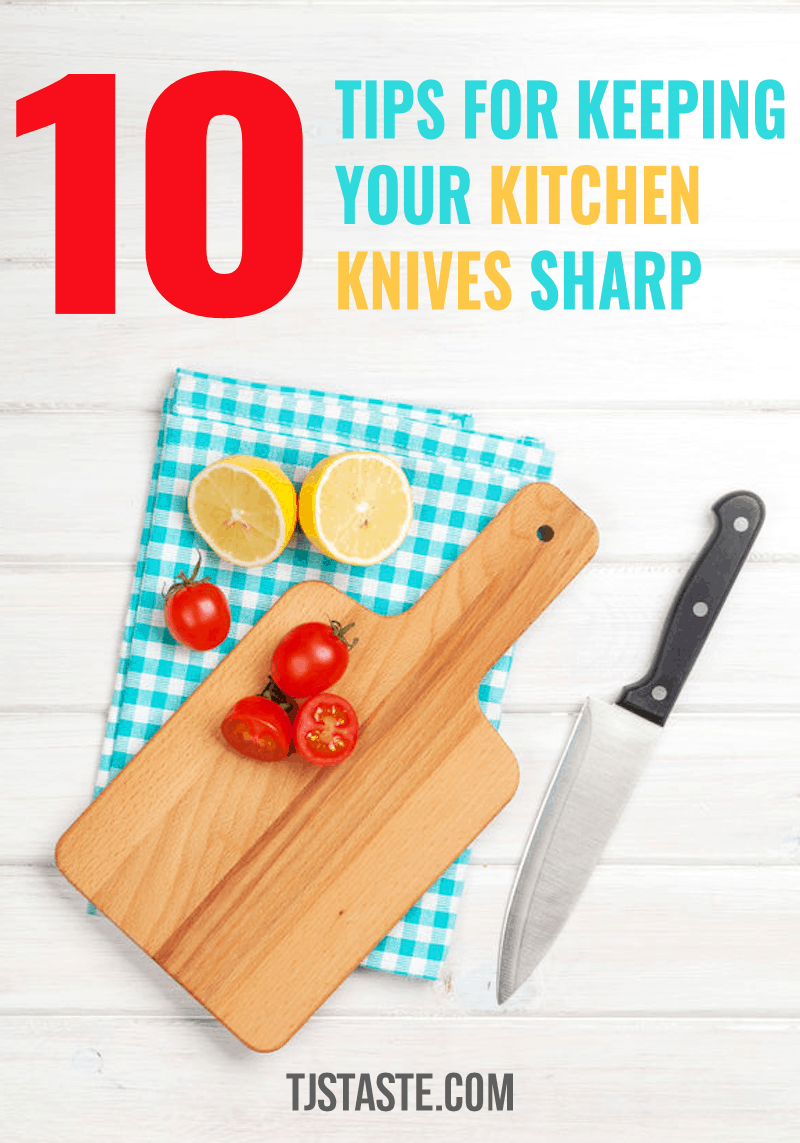 10 Tips for Keeping Your Kitchen Knives Sharp
