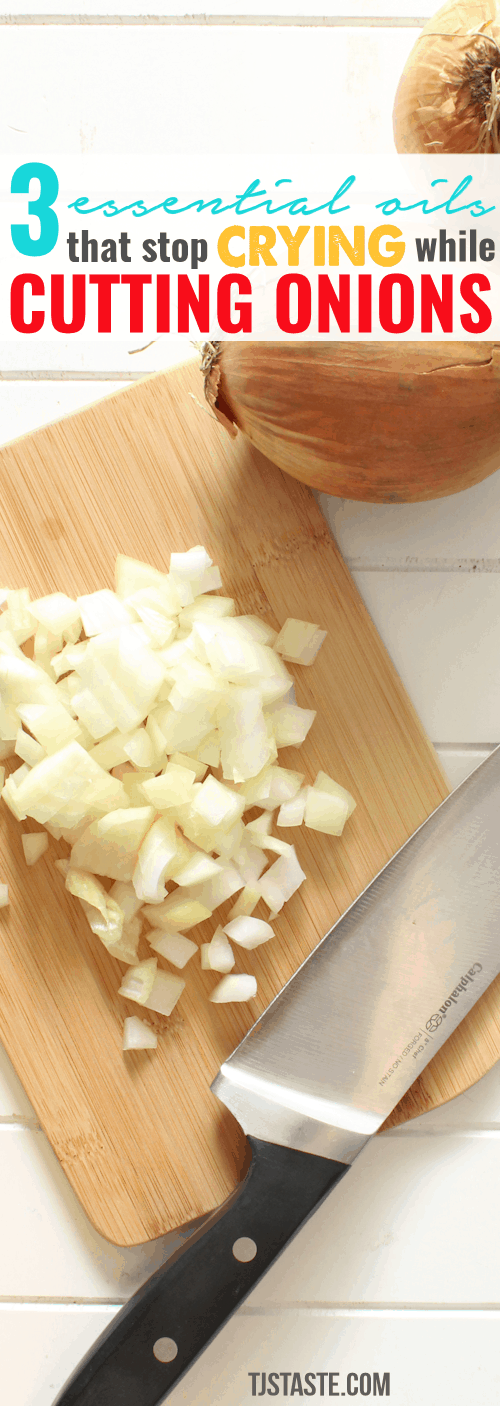 3 Essential Oils That Stop Crying While Cutting Onions