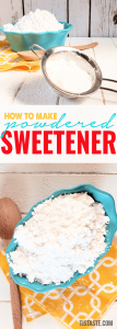 How to Make Powdered Sweetener