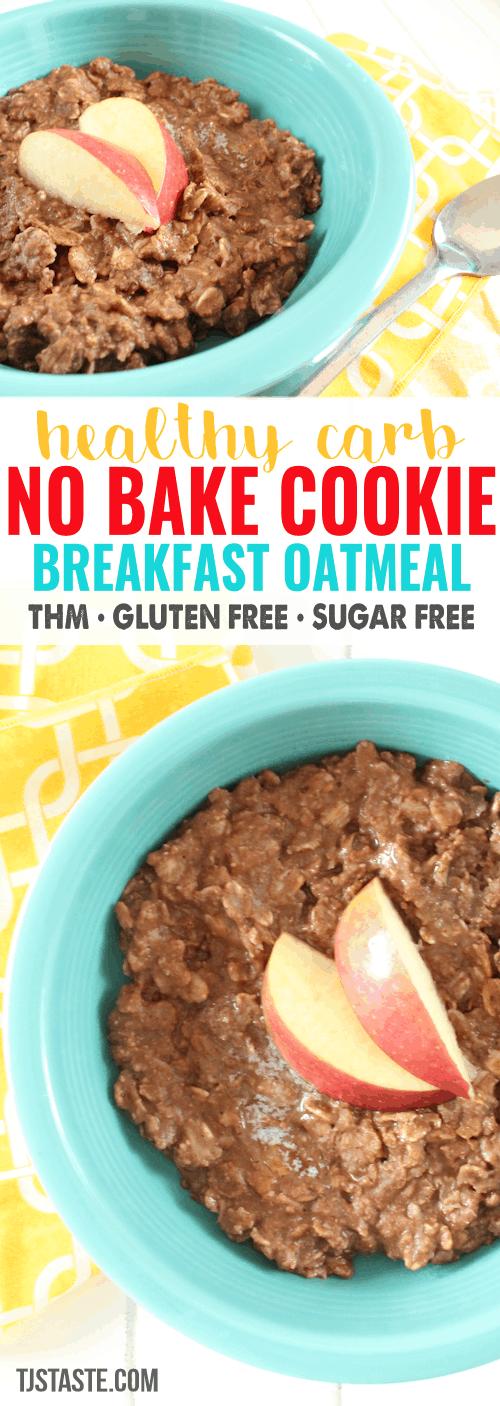 Healthy Carb No Bake Cookie Breakfast Oatmeal • THM E