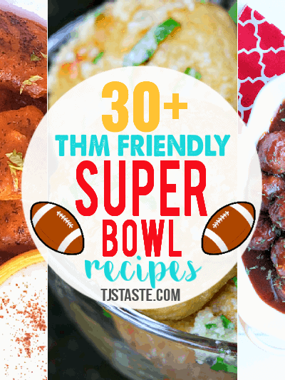 30+ THM Friendly Super Bowl Recipes