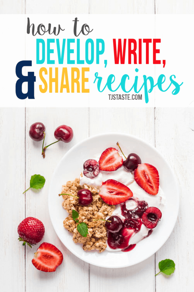 How to Develop, Write, and Share Recipes